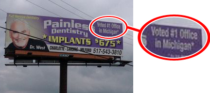 This is a billboard advertising my dentist.  Notice that they're rated #1.  With an asterisk.  (click to enlarge)